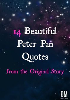 Beautiful Peter Pan Quotes from the Original Story Looking forward to the new Pan movie? Rediscover the magic of the original with these beautiful Peter Pan quotes from the original story. Disney Peter Pan, Peter Pan And Tinkerbell, Little Boy Quotes, Baby Boy Quotes, Tinkerbell Quotes, Peter Pan Book, Peter Pan Nursery, Peter Pan Bedroom, Pan Movie