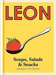 Little Leon: Soups, Salads & Snacks: Naturally Fast Recipes (Leon Minis): Amazon.co.uk: Leon Restaurants Ltd: 9781840916225: Books