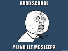 Exactly why I will do everything in my power to not go to grad school....