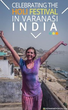 Celebrating the Holi Festival in Varanasi; the holiest place in India. My experience as a woman doing the Holi Colour Festival in Varanasi, after being warned it was not the ideal place. #Varanasi #Holi #ColourFestival via @CastawayCrystal