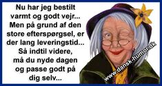 Dansk Humor - for dig med humor Funny Signs, Satire, Alter, Live Life, Proverbs, Inspirational Quotes, Lol, Sayings, Words
