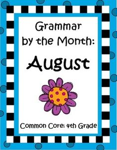 Grammar by the Month for August (4th Grade) by The Teacher Next Door is a set of worksheets that target specific 4th grade Common Core language standards, while including interesting historical or seasonal themes for the month of August. Topics include capitals, punctuation, commas and quotations usage, relative pronouns, prepositions, frequently confused words (to/two/too practice), progressive verb tenses, modal auxiliaries, run on sentences and sentence fragments. $