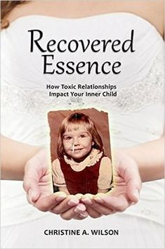 Recovered Essence: How Toxic Relationships Impact Your Inner Child Uplifting Books, First Relationship, True Identity, Saving Your Marriage, Toxic Relationships, Inner Child, Marriage Advice, Nonfiction Books, Book Review
