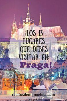 Los lugares que debes visitar en Praga. #viajePraga #turismoenpraga #guiaPraga #viajeEuropa