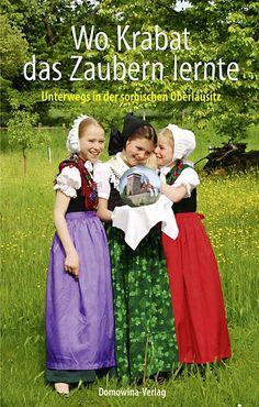 Wo Krabat das Zaubern lernte (Guido Erbrich, Rafael Ledschbor, Anja Pohontsch, Mirko Pohontsch) Domowina- Verlag Bautzen katholisch und evangelisch