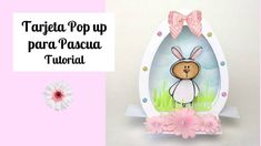 Tutorial DIY  Tarjeta Pop up para Pascua