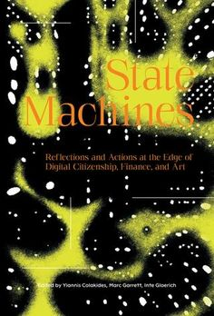 State Machines: Reflections and Actions at the Edge of Digital Citizenship, Finance, and Art — Monoskop Log Iphone Video, Money Envelope System, Green Beans And Tomatoes, Card Tattoo, Digital Citizenship, Chicken Breast Recipes Healthy, Gambling Quotes, Children Images, Dinners For Kids