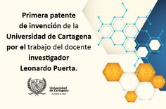 Primera Patente de Invención. #Unicartagena http://periodicouniversou.unicartagena.edu.co/index.php/noticias/item/528-unicartagena-consigue-primera-patente-de-invencion