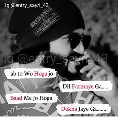 Ab to wo jo Dil ga me jo hoga jaye ga Bad Words Quotes, Crazy Quotes, Boy Quotes, Girly Quotes, Life Quotes, Qoutes, Hero Quotes, Hindi Quotes, Quotes In Hindi Attitude