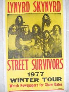 Lynyrd Skynyrd Street Survivors 1977 Winter Tour Concert Poster out of 5 stars via 4 ratings See Buy Options in Home & Kitchen Rock And Roll Bands, Rock Bands, Rock N Roll, Gary Rossington, Madison Square Garden, Aerosmith, Tango, Tour Posters, Music Posters
