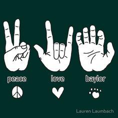 """Peace, Love, and #Baylor"" T-Shirt #SicEm"