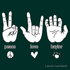 """Peace, Love, and #Baylor"" T-Shirt #SicEm"