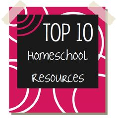 But when I think of top ten must have items . . . I think life savers. I think game changers. I think about the ten things I've fished from the sea of homeschooling resources–the ones that have formed my philosophies and shaped our adventures.