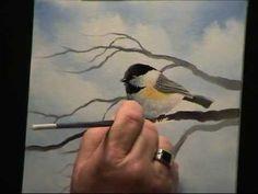 Wilson Bickford Chickadee Painting Techniques - Intermediate/Advanced - YouTube