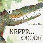 Prentenboek van het jaar: Krrrr… okodil! Nationale voorleesdagen 2014