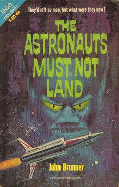 scificovers:  Interesting typography and another classic Valigursky space ship.  Ace Double F-227:The Astronauts Must Not Land by John Brunner 1963. Cover art attributed to Ed Valigursky.