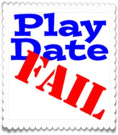 Play Date FAIL: Evidence of the Journey {Can you top my story?}