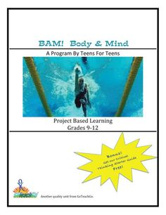 BAM!  BODY and MIND.    Students will learn about childhood obesity, the causes, and the lifelong effects.  Working in a collaborative environment, and with the advice of professionals brought in, students will be engaged and have fun while focusing their creativity into building a lifestyle program that kids & their families will want to be a part of.  The final project will be a video/infomercial promoting their BAM!  Body and Mind Program.  64 lessons that can be taught in smaller blocks.