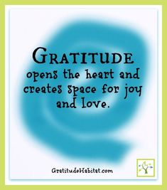 Gratitude opens the heart.  Visit us at: www.GratitudeHabitat.com #gratitude #grateful #open-heart
