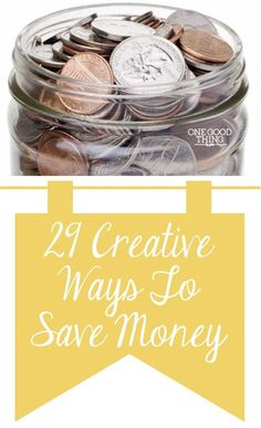 29 Creative Ways To Spend Less and Save More Some money-saving ideas that you might not have thought of before.