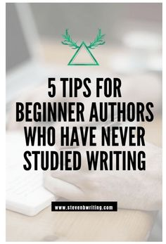 Five Tips for Beginner Authors Who Have Never Studied Writing - Steven B Williams - Five Tips for Beginner Authors Who Have Never Studied Writing writing tips Creative Writing Tips, Book Writing Tips, Writing Resources, Writing Help, Writing Skills, Writing Process, Creative Writing Inspiration, Editing Writing, Writing Ideas