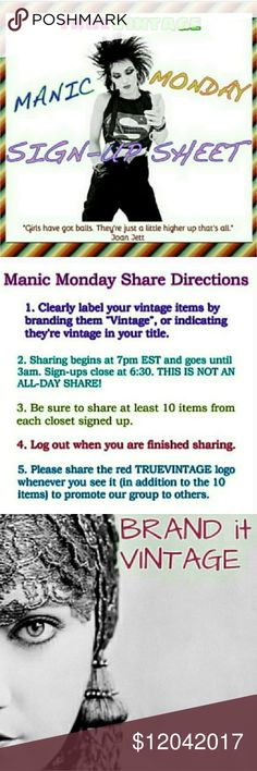 "TrueVintage Manic Monday Share Sign-Up Sheet Welcome to the 12/4  Manic Monday TrueVintage Share Sign-up! Sign-up is open until 7:30pm tonight. The final share list will be posted by 8pm. Sharing will go until 3am. Please make sure your vintage items are clearly labeled/branded as ""vintage"". We appreciate those who place the red TRUEVINTAGE logo first in their closets during share time to promote our group to others. Please note- this is NOT an all-day share! Vintage Jewelry"