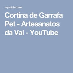Cortina de Garrafa Pet - Artesanatos da Val - YouTube