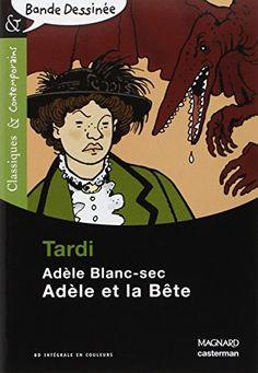 Adèle et la bête / Jacques Tardi ; présentation, notes, questions, après-texte et lexique établis par Stéphane Hurel.