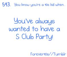 Ain't no party like an S club party!