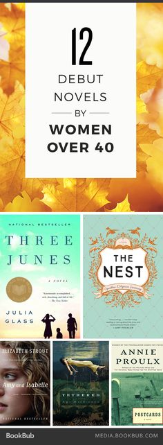 12 stunning debut novels by women over 40, including The Nest by Cynthia D'Aprix Sweeney.