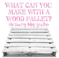 read: clever ideas for wooden pallets!