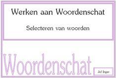 Werken aan Woordenschat - Selecteren van Woorden - Juf Inger