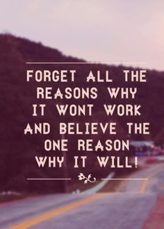 Forget all the reasons...