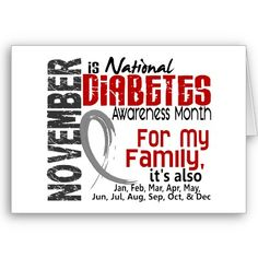 Diabetes Awareness Month Every Month For My Family Greeting Cards