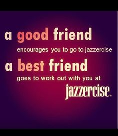 This is for all you ladies who Jazzercise with me:)