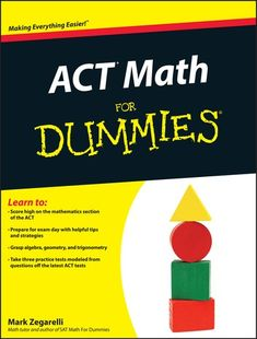 "Read ""ACT Math For Dummies"" by Mark Zegarelli available from Rakuten Kobo. Multiply your chances of success on the ACT Math Test The ACT Mathematics Test is a subtest desig. Math Tutor, Math Skills, Math Lessons, Act Math, Math Test, Geometry Formulas, Act Testing, Exam Day, Fun Math Games"