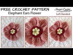 Elephant Ears Free Crochet Pattern - Left Handed - YouTube - Maggie's Crochet