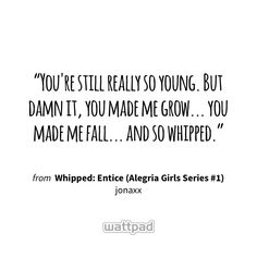 Whipped by jonaxx Jonaxx Quotes, Story Quotes, Qoutes, Wattpad Quotes, Wattpad Books, Alone Girl, Girls Series, Tagalog, I Fall