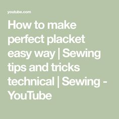 How to make perfect placket easy way | Sewing tips and tricks technical | Sewing - YouTube