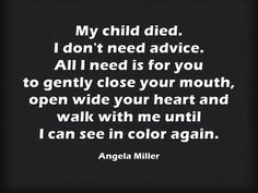 by Angela Miller If you're a bereaved parent, you can probably count on at least five hands the number of phrases you wish people would never, ever say to you. If only there was a way for the world…