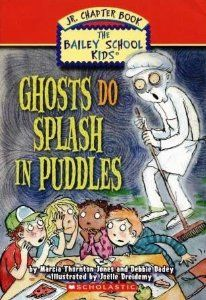 Ghosts Do Splash in Puddles (The Bailey School Kids Jr. Chapter Book): Marcia Thornton Jones, Joelle Dreidemy, Debbie Dadey: 9780439876292: ...