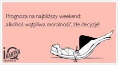Prognoza na najbliższy weekend: alkohol, wątpliwa moralność, złe decyzje!