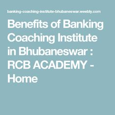 Benefits of Banking Coaching Institute in Bhubaneswar : RCB ACADEMY - Home