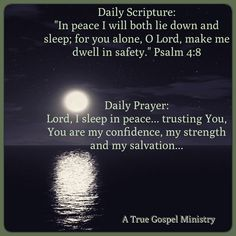 """Daily Scripture: """"In peace I will both lie down and sleep; for you alone, O Lord, make me dwell in safety."""" Psalm 4:8 Daily Prayer: Lord, I sleep in peace... trusting You, You are my confidence, my strength and my salvation... #DailyScripture #dailyprayer #eveningscripture #eveningprayer #sleep #peace #scripturequote #biblequote #instabible #instaquote #quote #seekgod #godsword #godislove #gospel #jesus #jesussaves #teamjesus #LHBK #youthministry #pray #rollin4Christ…"""