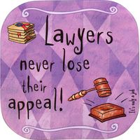 """Lawyers Never Lose Their Appeal"" beverage coaster"
