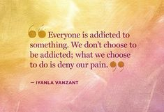 Everyone is addicted to something~~~