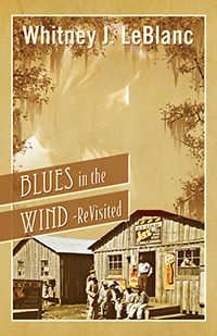 Blues in the Wind-ReVisited by Whitney J. LeBlanc, published by Outskirts Press Black History Books, Historical Fiction Books, Award Winning Books, Free Youtube, Blues Music, Self Publishing, Hopeless Romantic, Great Books, Family History