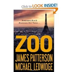 'Zoo' by James Patterson and Michael Ledwidge ---- Once in a lifetime, a writer puts it all together. This is James Patterson's best book ever. Total For 36 years, James Patterson has . James Patterson, Zoo Book, Red Books, Book Authors, So Little Time, Writing A Book, Book Lists, The Ordinary, Book Worms