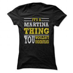 Is MARTINA Thing ... 099 Cool Name Shirt ! - #sweatshirt blanket #cardigan sweater. BUY NOW => https://www.sunfrog.com/LifeStyle/Is-MARTINA-Thing-099-Cool-Name-Shirt-.html?68278