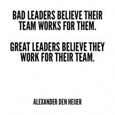 Bad leaders believe their team works for them. Great leaders believe they work for their team. Bad Boss Quotes, Job Quotes, Quotable Quotes, Life Quotes, Bad Manager Quotes, Random Quotes, Bad Leadership Quotes, Servant Leadership, Great Leader Quotes